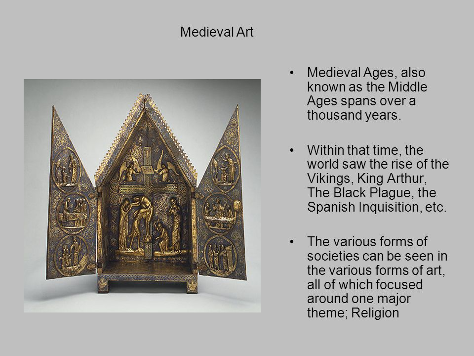 Medieval Art Medieval Ages, also known as the Middle Ages spans over a thousand years.