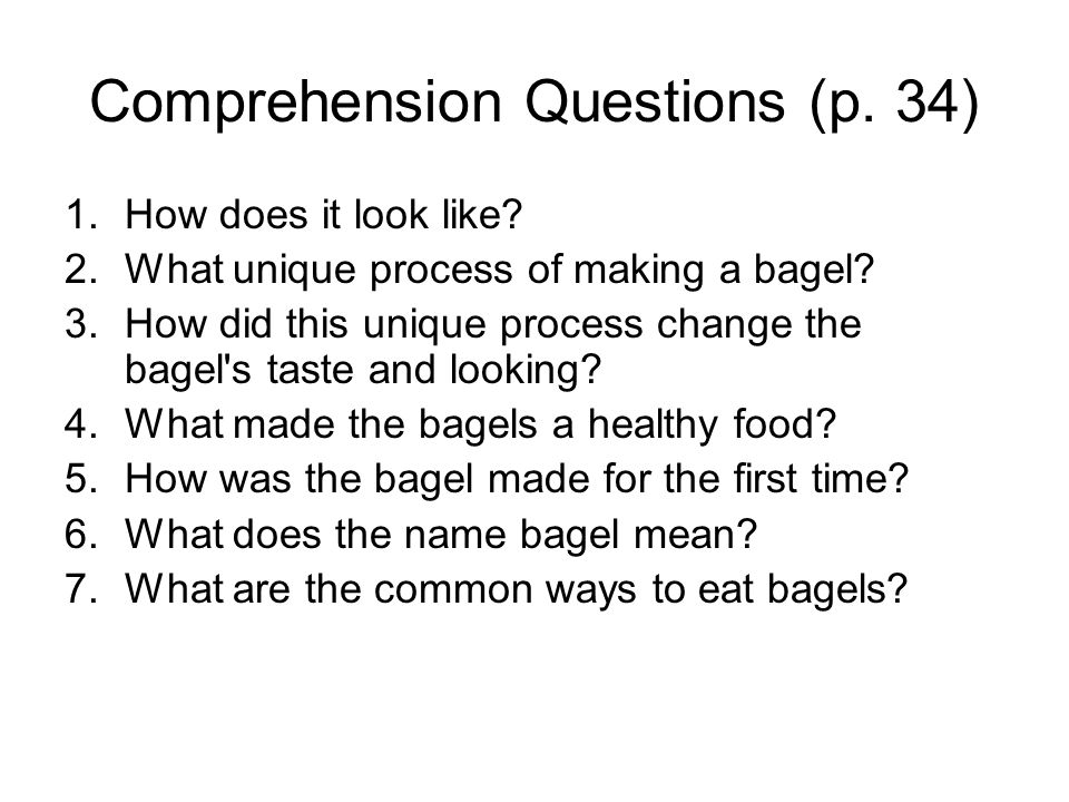 Comprehension Questions (p. 34) 1.How does it look like.