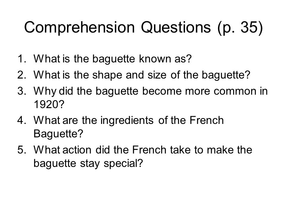 Comprehension Questions (p. 35) 1.What is the baguette known as.