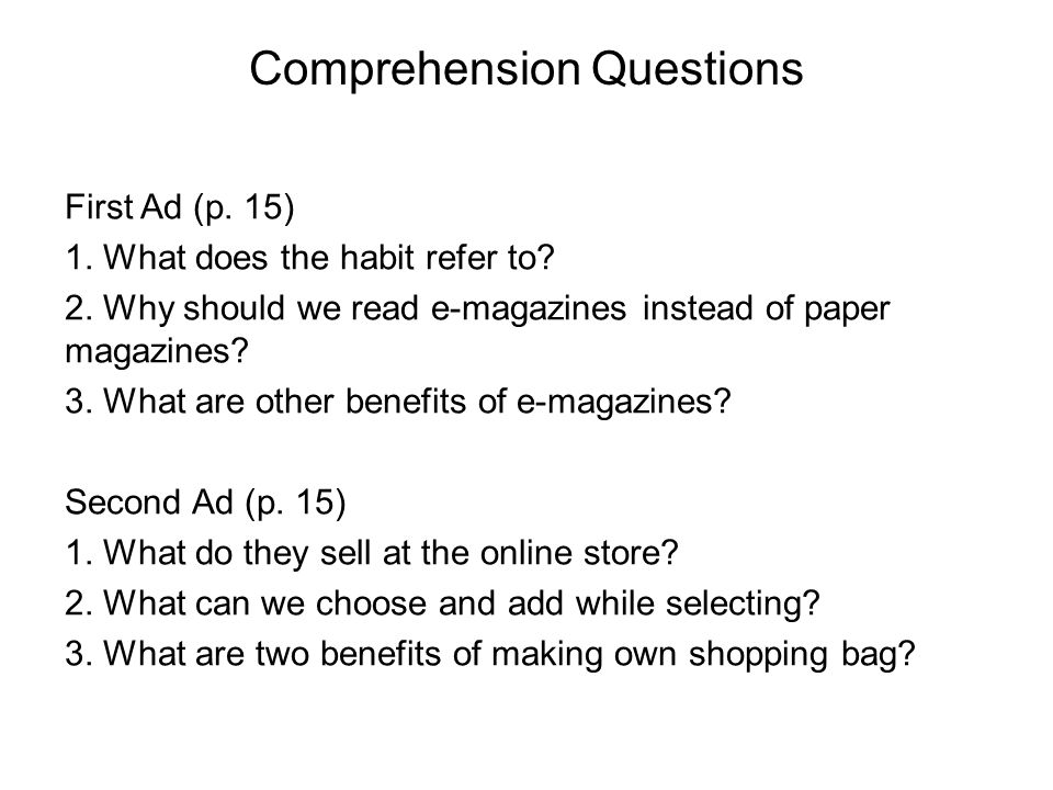 Comprehension Questions First Ad (p. 15) 1. What does the habit refer to.