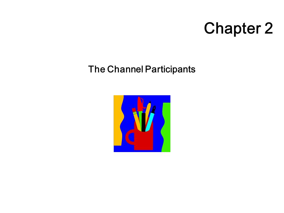 The Channel Participants Chapter 2