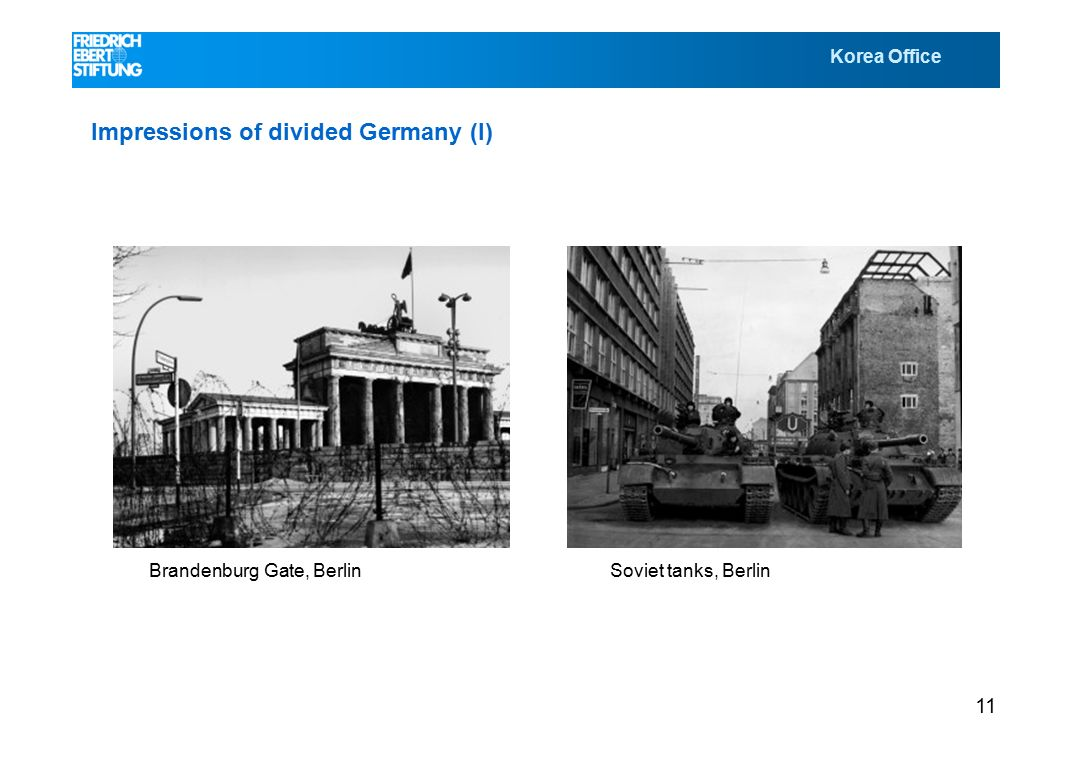 Korea Office 11 Impressions of divided Germany (I) Brandenburg Gate, BerlinSoviet tanks, Berlin
