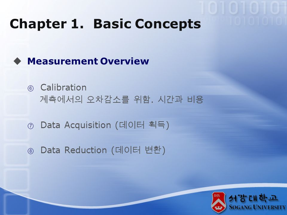 Chapter 1. Basic Concepts  Measurement Overview  Calibration 계측에서의 오차감소를 위함.