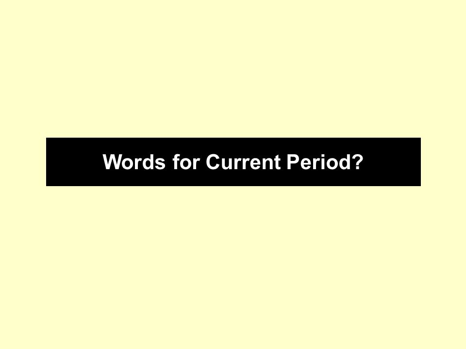 Words for Current Period