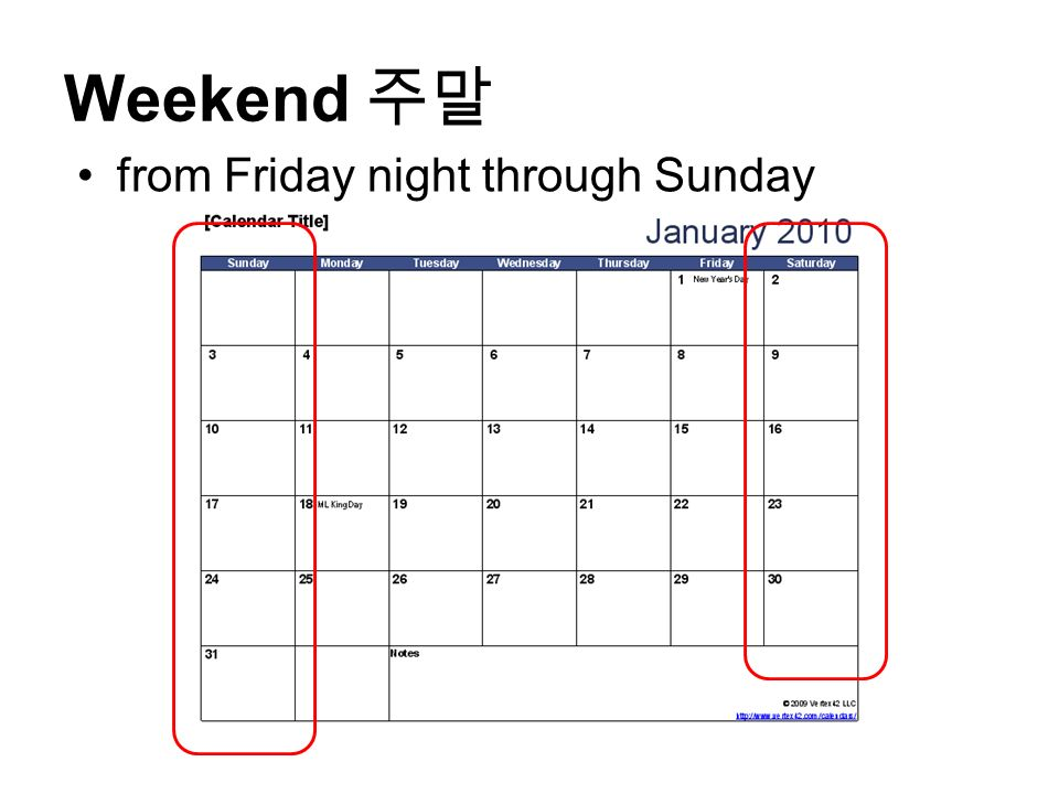 Weekend 주말 from Friday night through Sunday