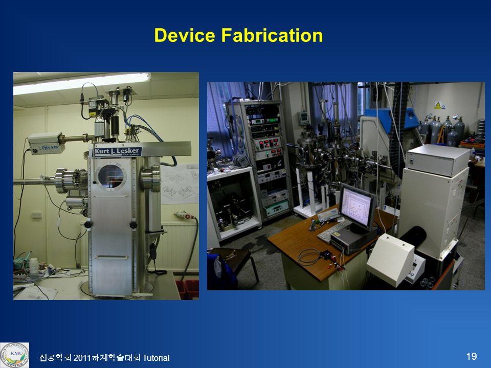19 진공학회 2011 하계학술대회 Tutorial Device Fabrication