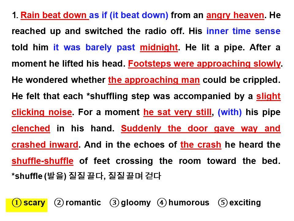 1. 다음 표현들이 주는 느낌 ( 분위기 ) 으로 가장 가까운 것을 골라보자. Rain beat down angry heaven.