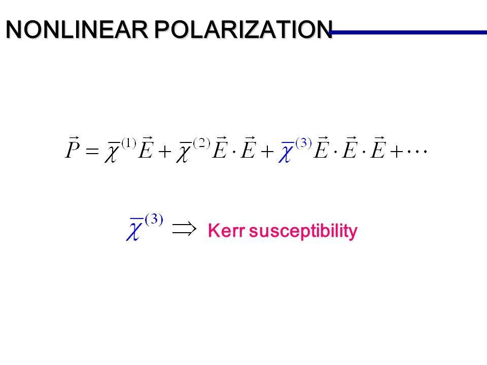 Kerr susceptibility NONLINEAR POLARIZATION