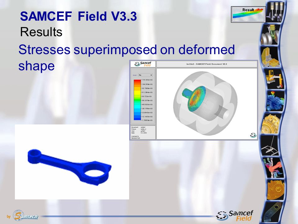 Stresses superimposed on deformed shape SAMCEF Field V3.3 Results