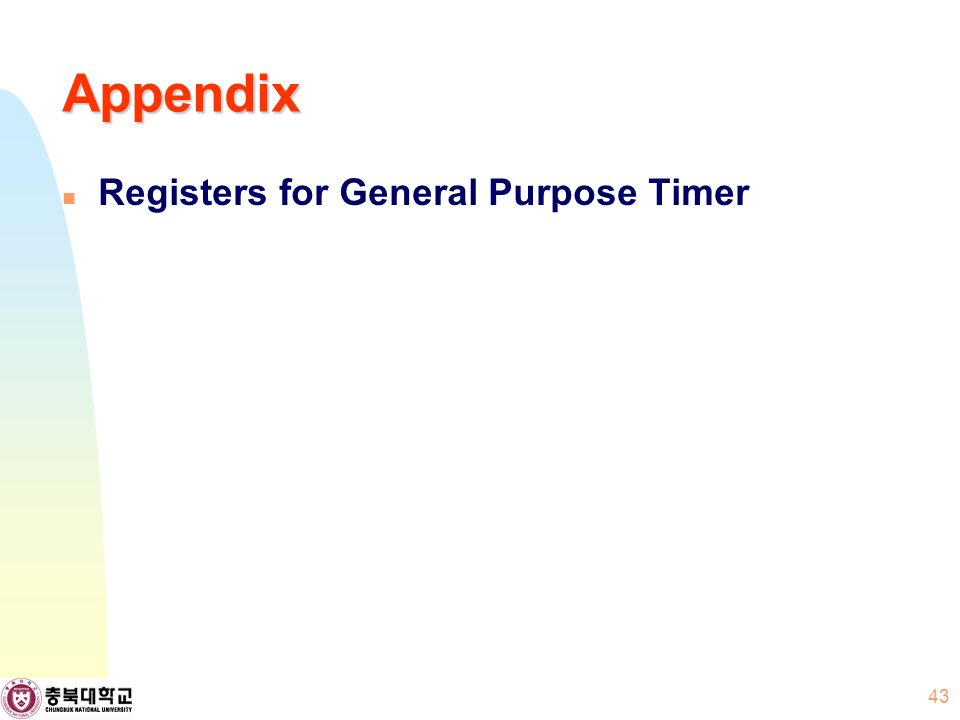 Appendix Registers for General Purpose Timer 43
