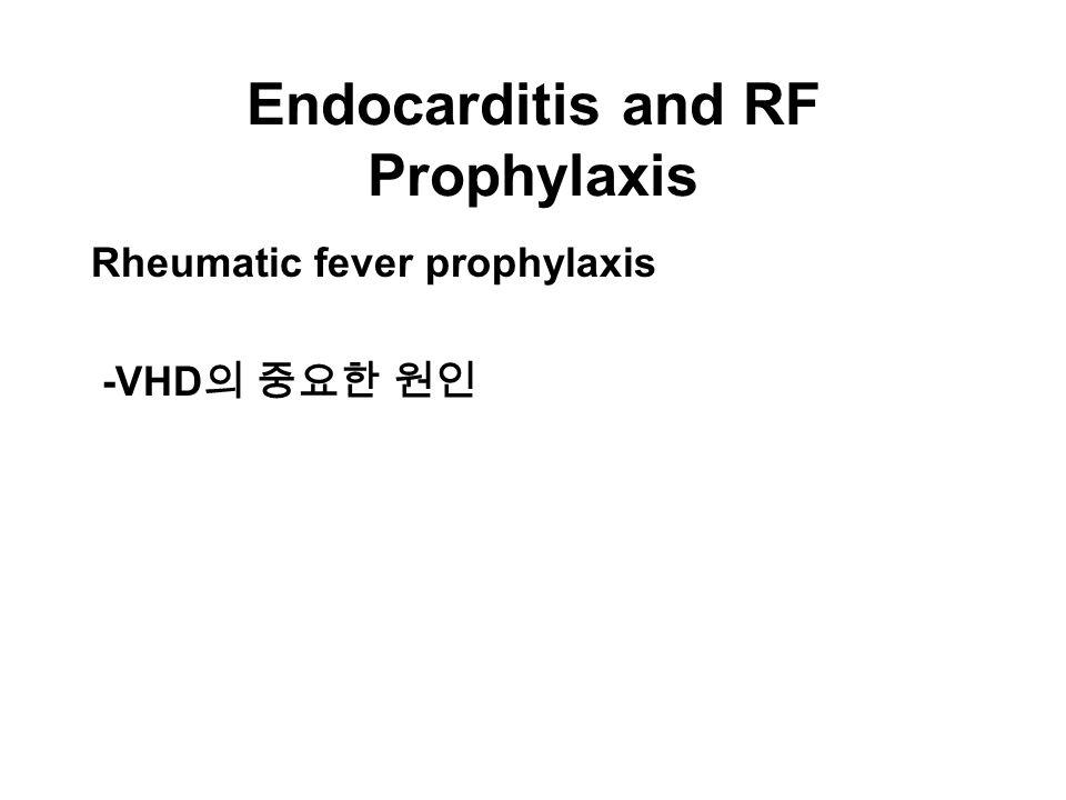 Rheumatic fever prophylaxis -VHD 의 중요한 원인