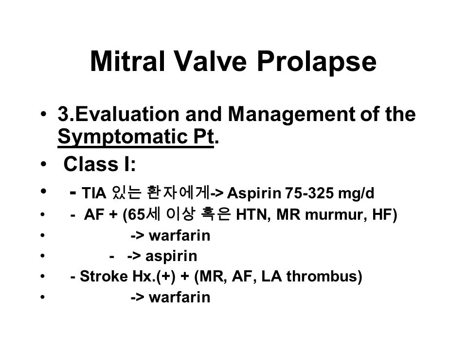 Mitral Valve Prolapse 3.Evaluation and Management of the Symptomatic Pt.