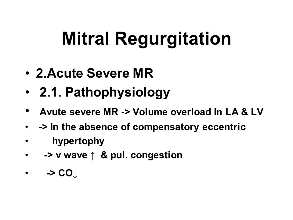 Mitral Regurgitation 2.Acute Severe MR 2.1.