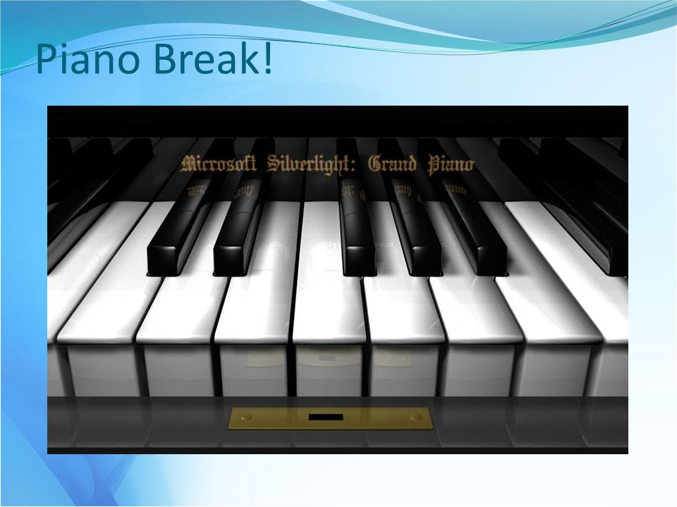 Piano Break!