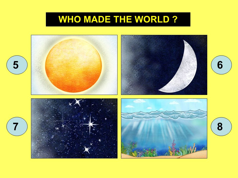 WHO MADE THE WORLD