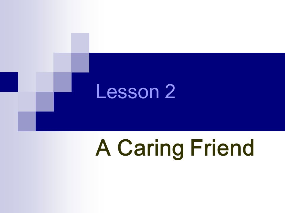 Lesson 2 A Caring Friend