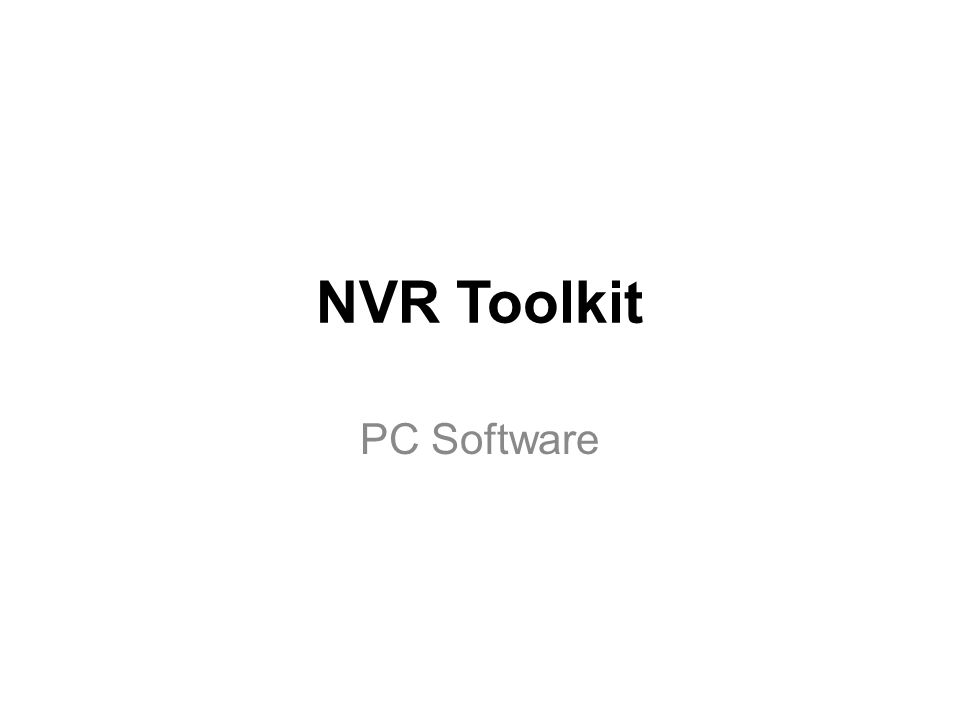 NVR Toolkit PC Software