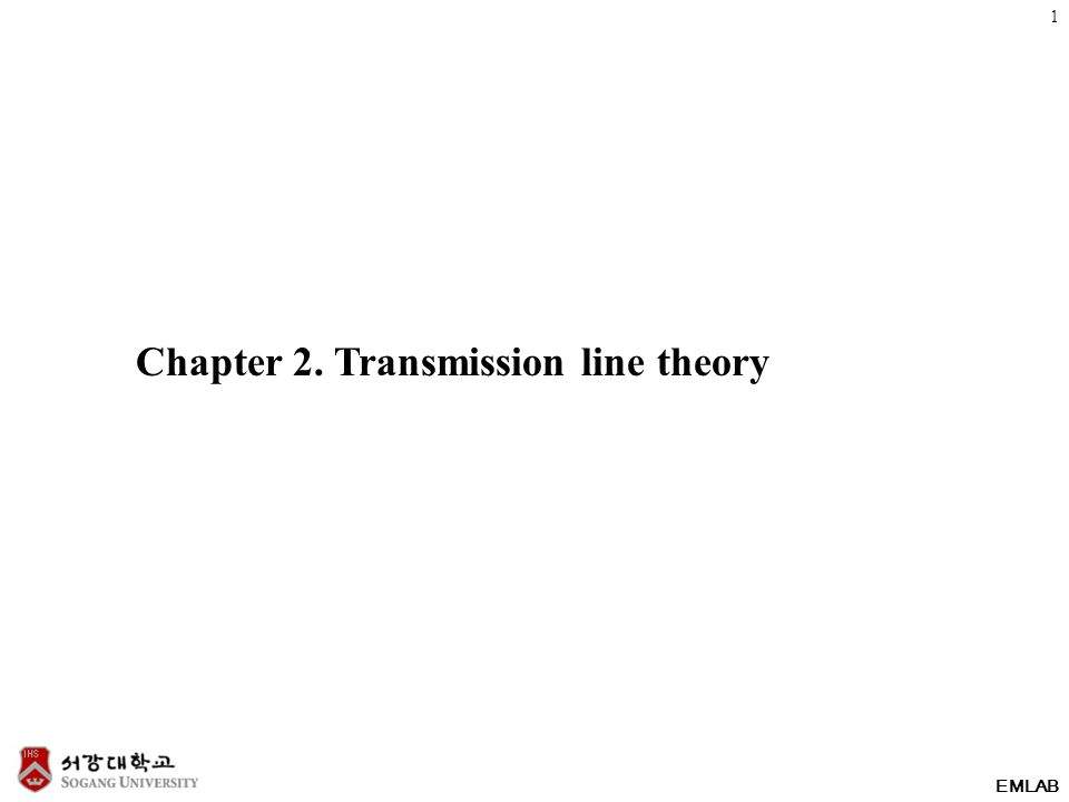 EMLAB Chapter 2. Transmission line theory 1