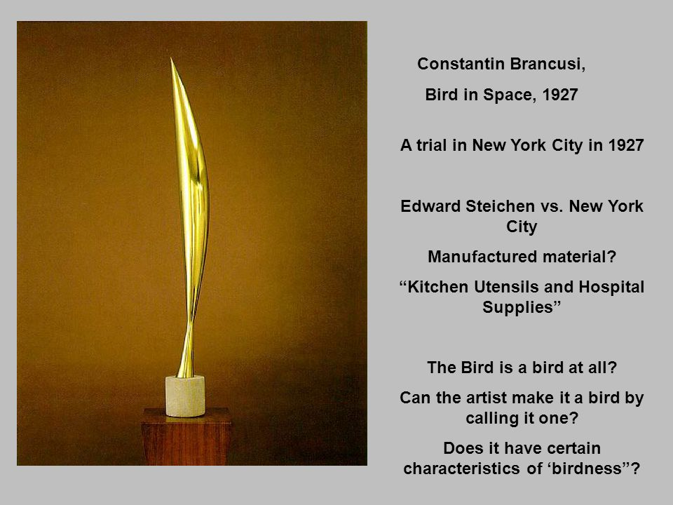 Constantin Brancusi, Bird in Space, 1927 A trial in New York City in 1927 Edward Steichen vs.