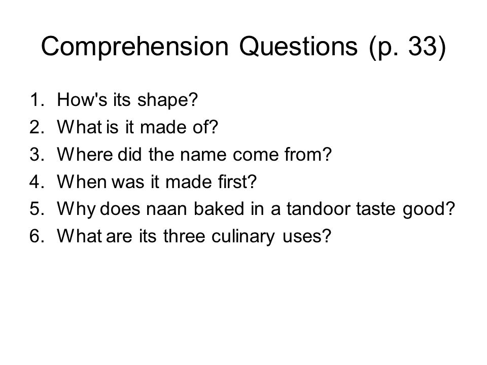 Comprehension Questions (p. 33) 1.How s its shape.