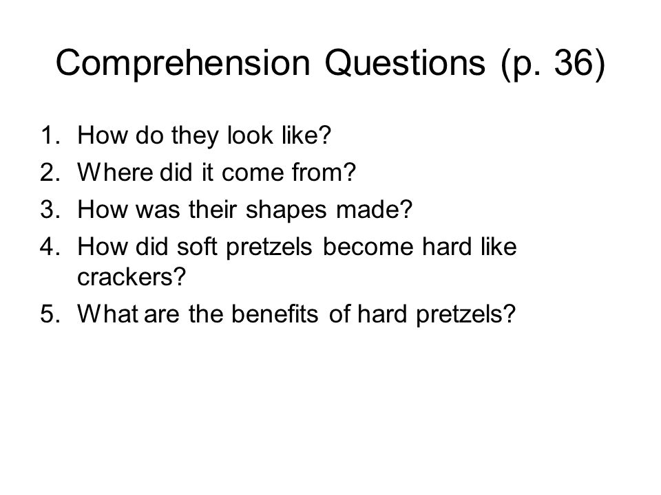 Comprehension Questions (p. 36) 1.How do they look like.