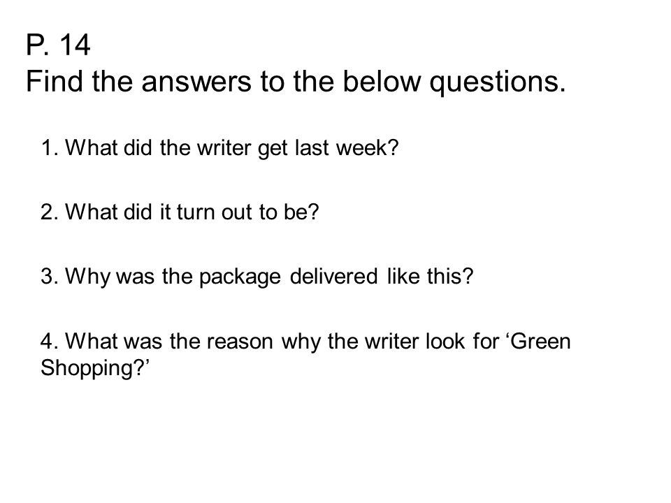 P. 14 Find the answers to the below questions. 1.
