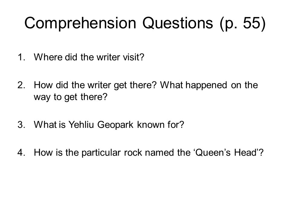 Comprehension Questions (p. 55) 1.Where did the writer visit.