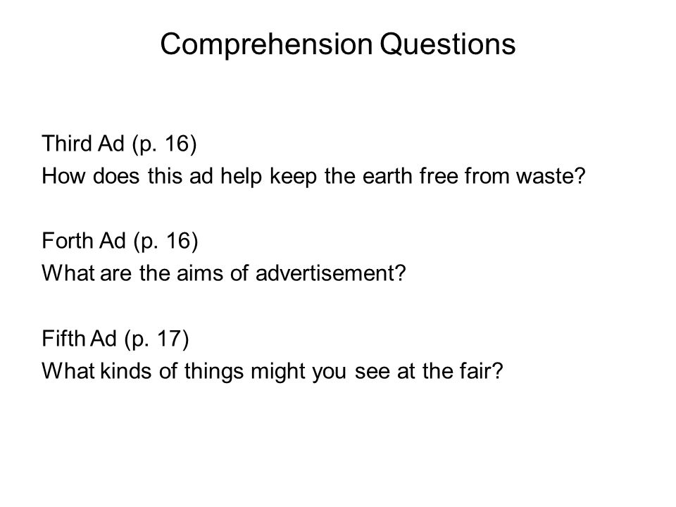 Comprehension Questions Third Ad (p. 16) How does this ad help keep the earth free from waste.