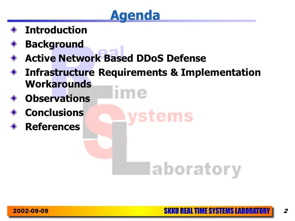 Agenda Introduction Background Active Network Based DDoS Defense Infrastructure Requirements & Implementation Workarounds Observations Conclusions References