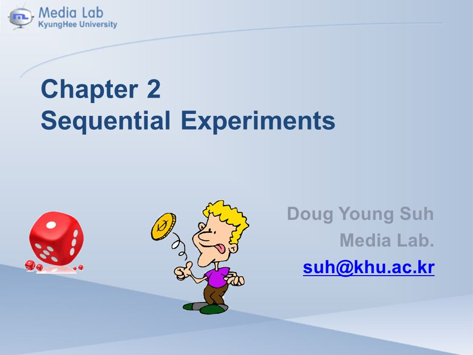 Chapter 2 Sequential Experiments Doug Young Suh Media Lab.