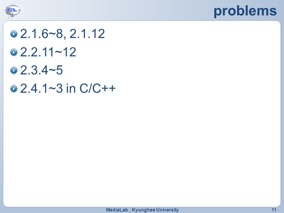 problems 2.1.6~8, ~ ~ ~3 in C/C++ MediaLab, Kyunghee University11