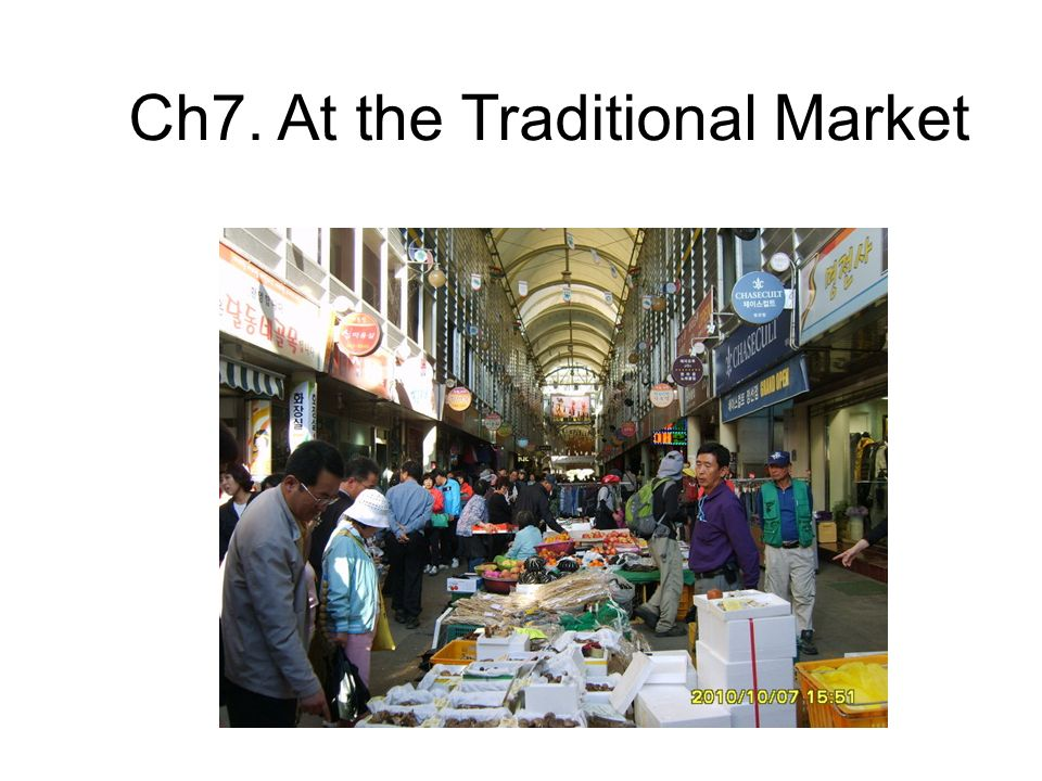Ch7. At the Traditional Market