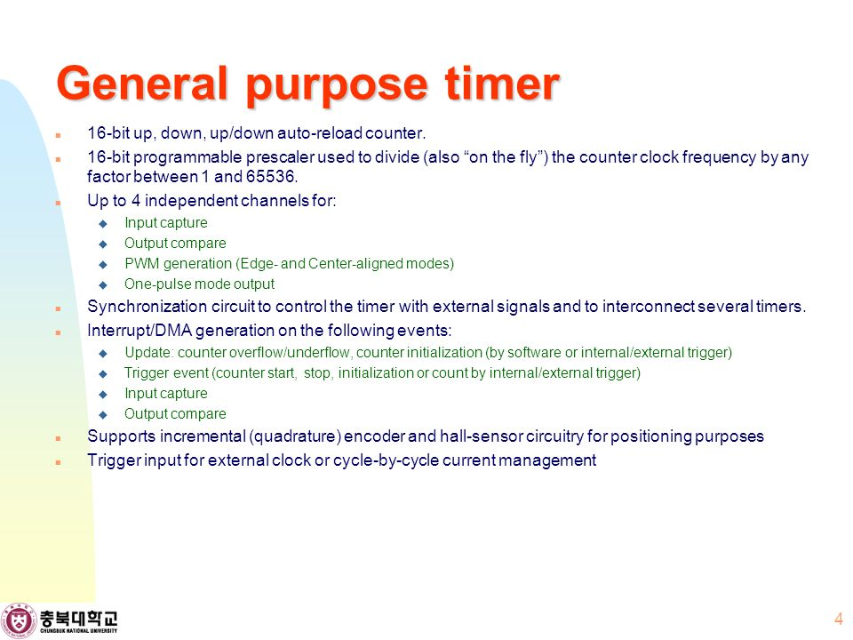 General purpose timer 16-bit up, down, up/down auto-reload counter.