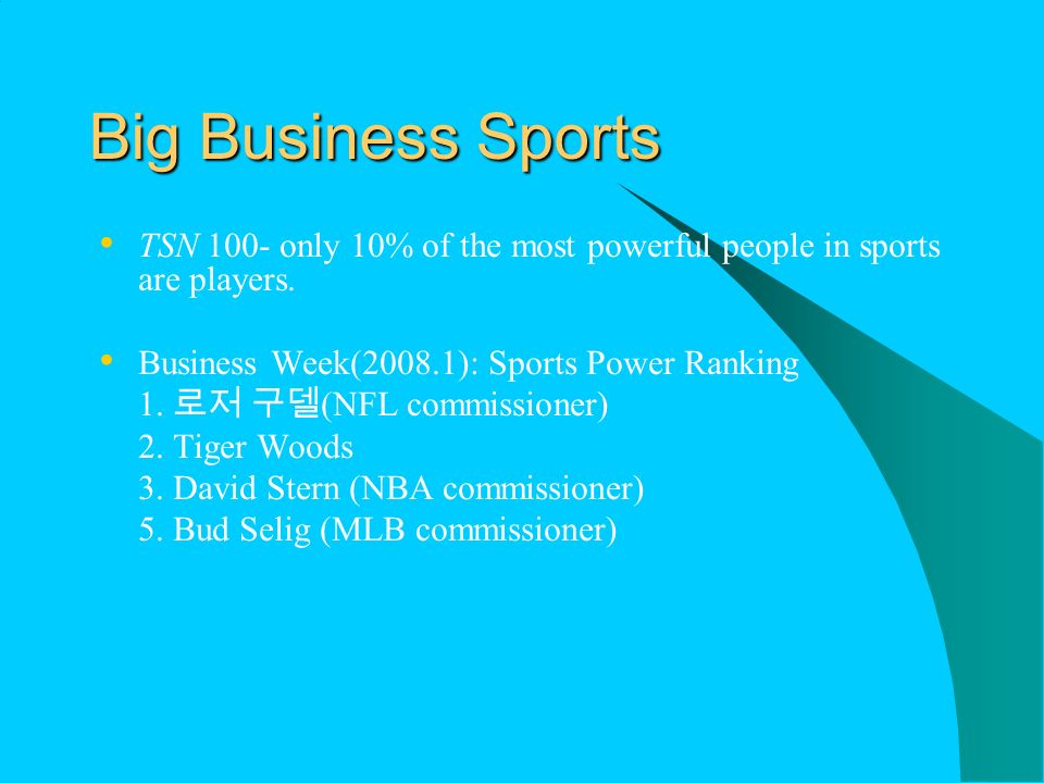 Big Business Sports TSN 100- only 10% of the most powerful people in sports are players.