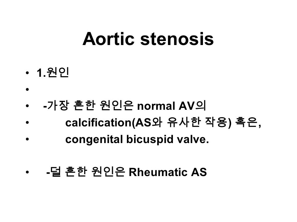 Aortic stenosis 1.