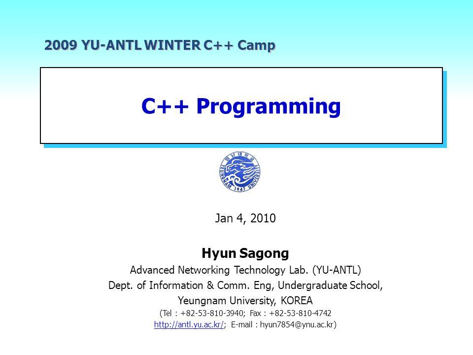 C++ Programming 2009 YU-ANTL WINTER C++ Camp Jan 4, 2010